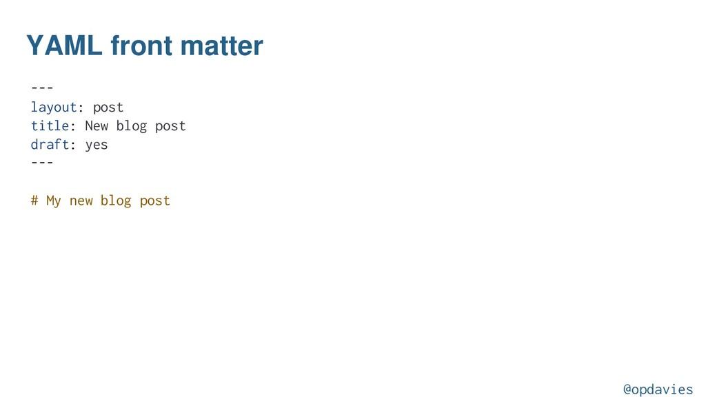 YAML front matter --- layout: post title: New b...