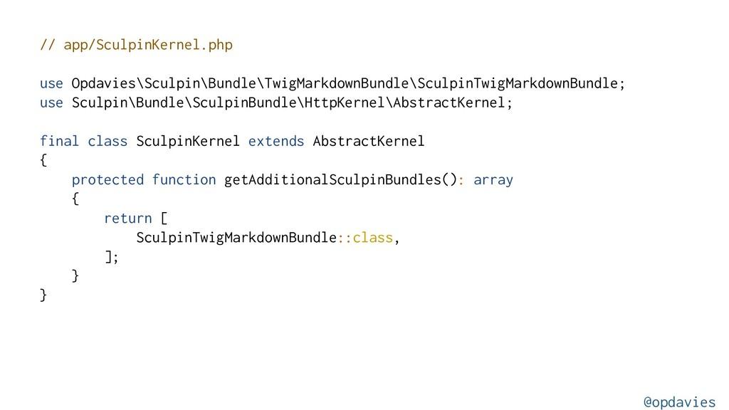 // app/SculpinKernel.php use Opdavies\Sculpin\B...