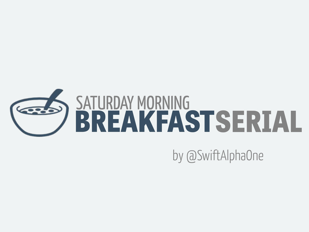 BREAKFAST SATURDAY MORNING SERIAL by @SwiftAlph...
