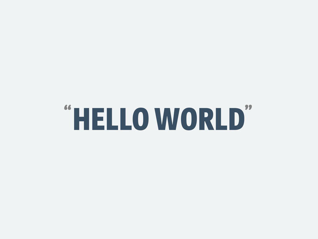 "HELLO WORLD "" """