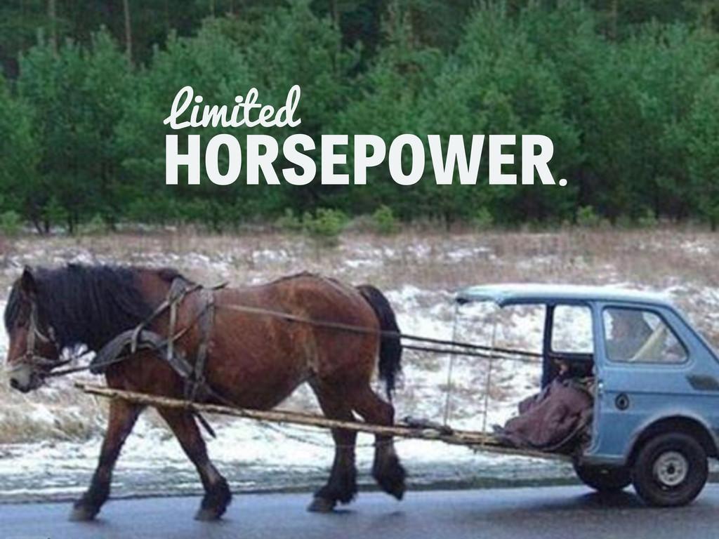 HORSEPOWER Limited .