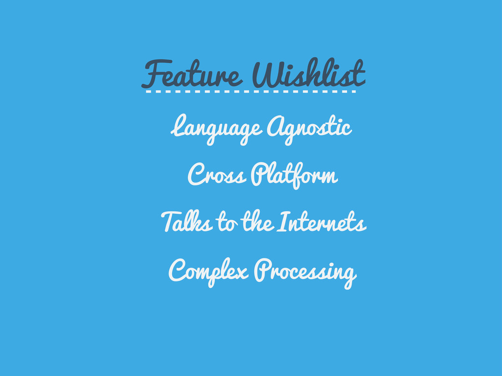 Feature Wishlist Language Agnostic Cross Platfo...