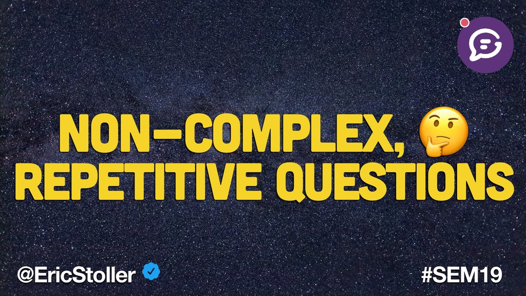 Non-Complex,  Repetitive Questions @EricStoller...