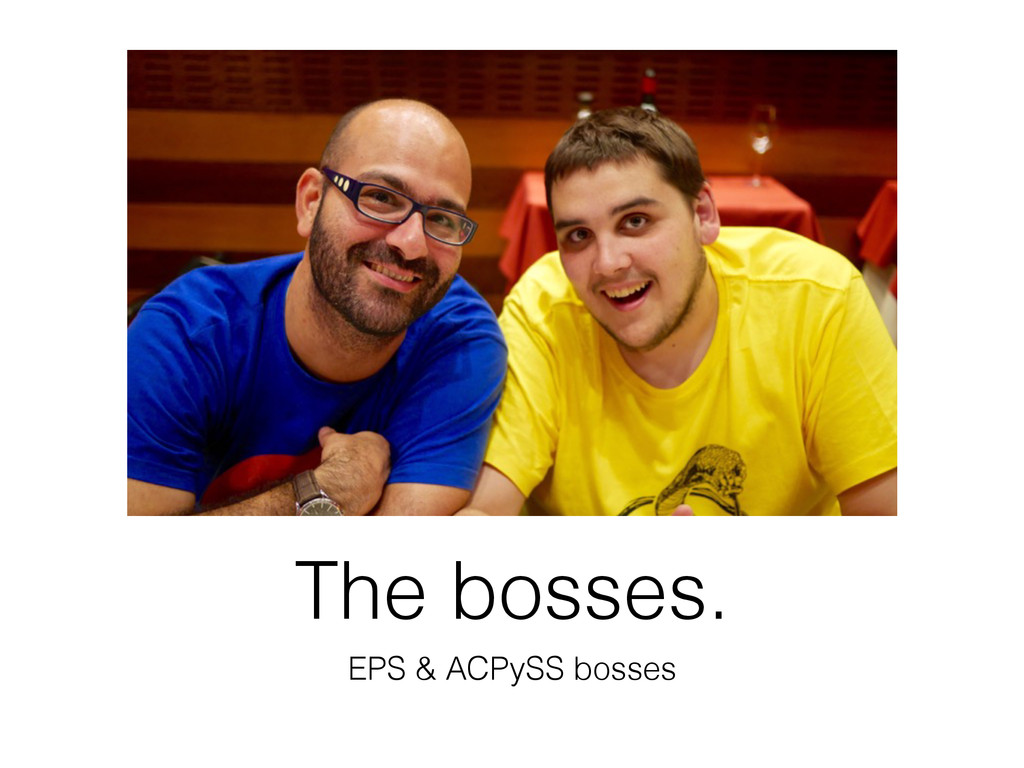 The bosses. EPS & ACPySS bosses