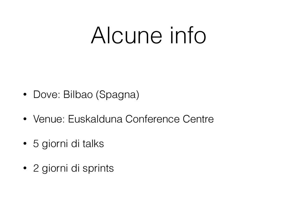 Alcune info • Dove: Bilbao (Spagna) • Venue: Eu...
