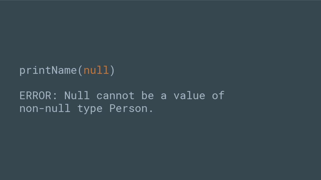 printName(null) ERROR: Null cannot be a value o...