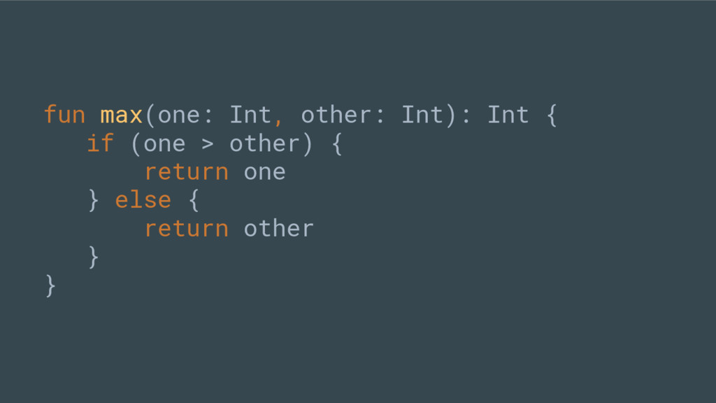 fun max(one: Int, other: Int): Int { if (one > ...