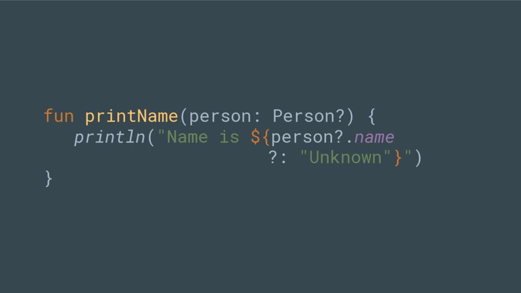 """fun printName(person: Person?) { println(""""Name ..."""