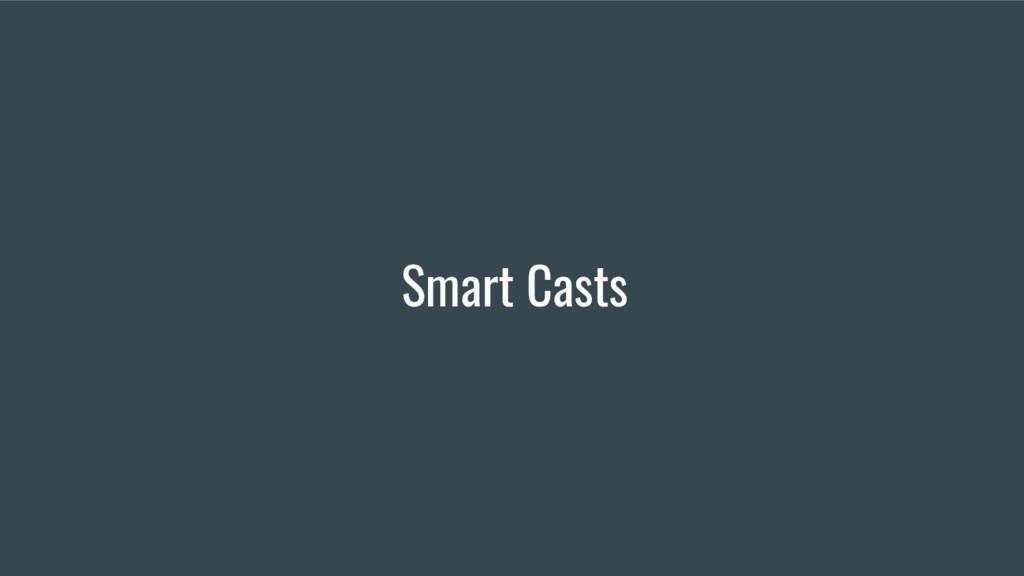 Smart Casts