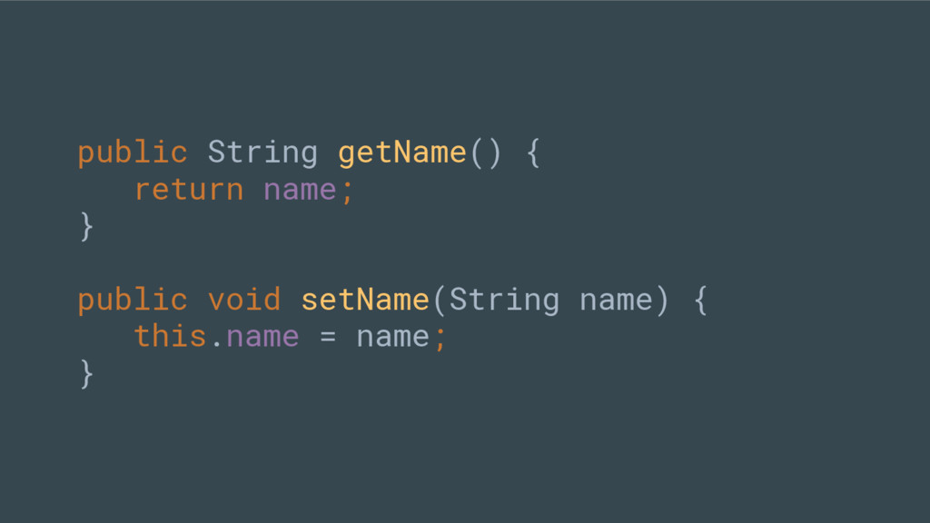 public String getName() { return name; } public...