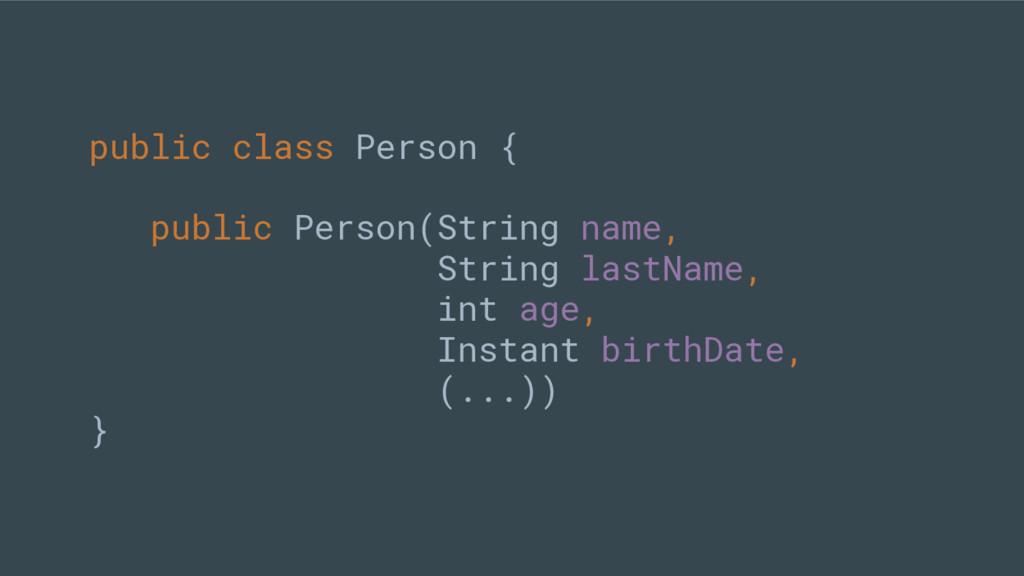 public class Person { public Person(String name...