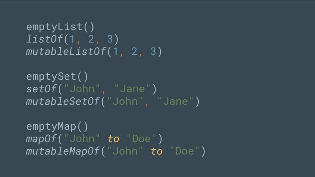 emptyList() listOf(1, 2, 3) mutableListOf(1, 2,...