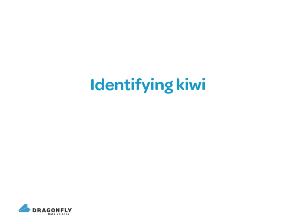 Identifying kiwi