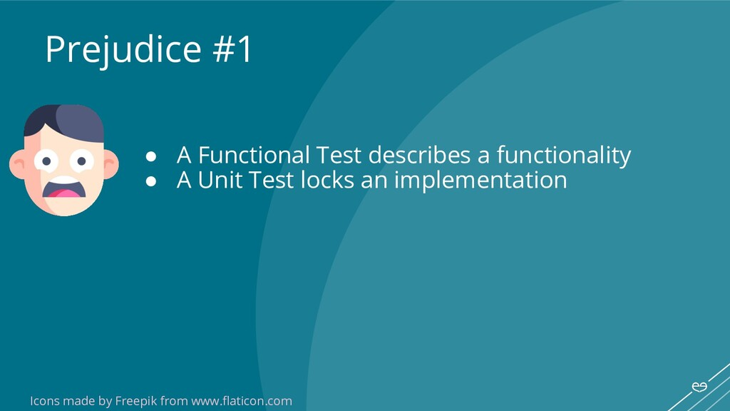 ● A Functional Test describes a functionality ●...