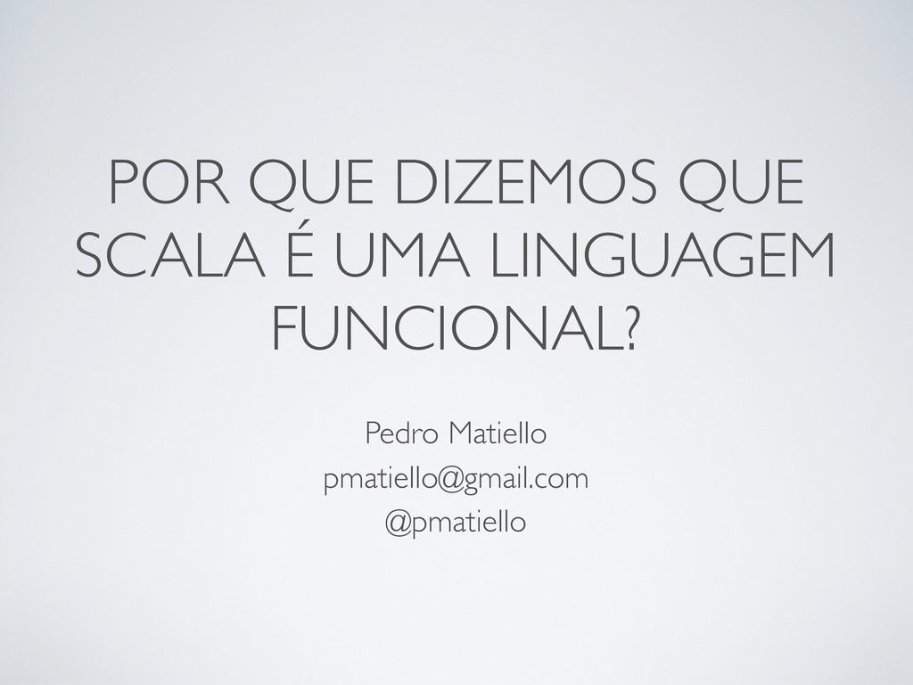 Pedro Matiello pmatiello@gmail.com @pmatiello P...