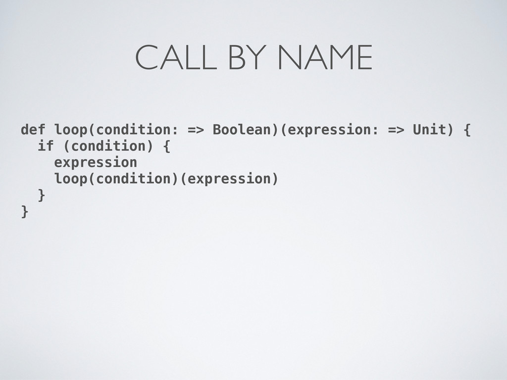 def loop(condition: => Boolean)(expression: => ...