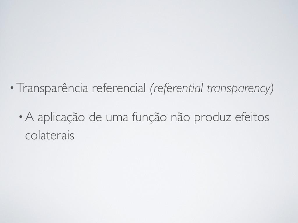 •Transparência referencial (referential transpa...