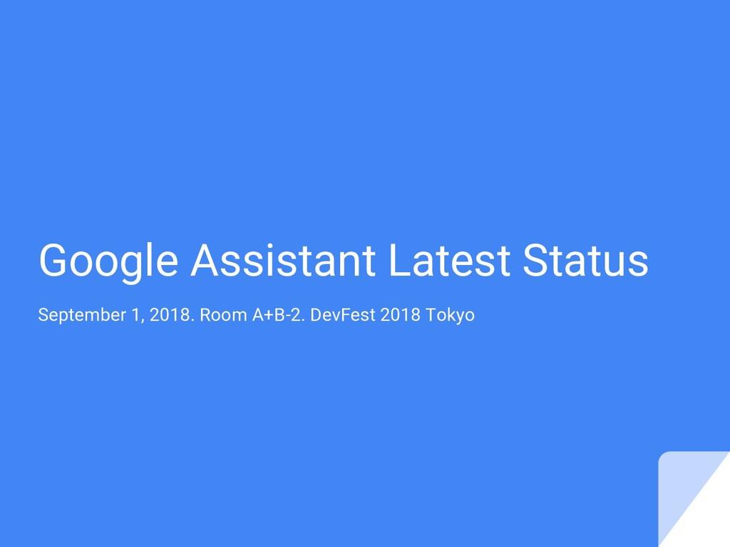 Google Assistant Latest Status September 1, 201...
