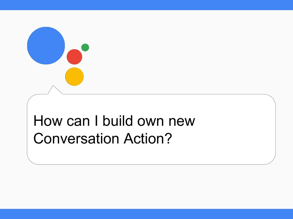 How can I build own new Conversation Action?