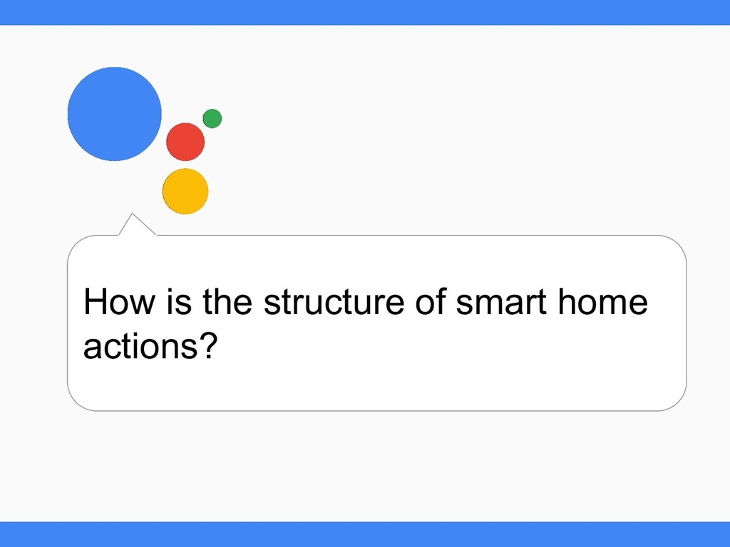 How is the structure of smart home actions?