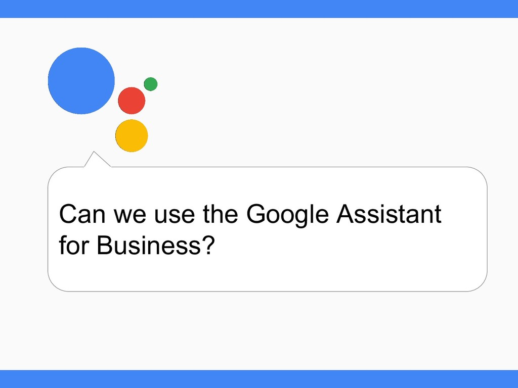 Can we use the Google Assistant for Business?
