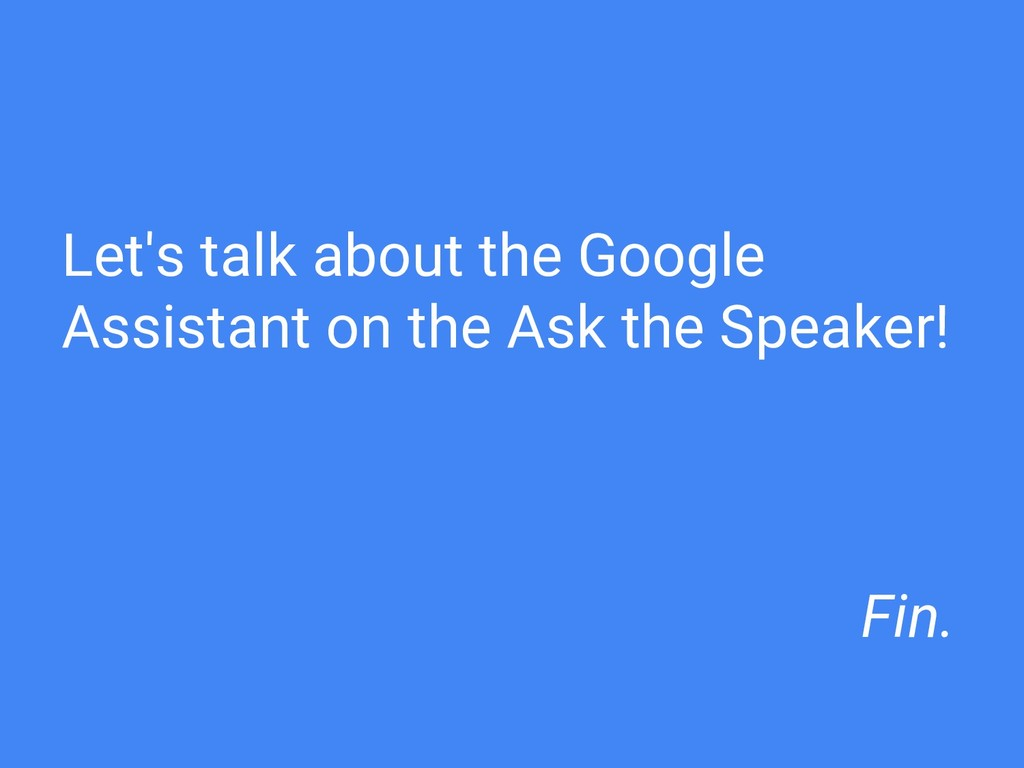 Let's talk about the Google Assistant on the As...