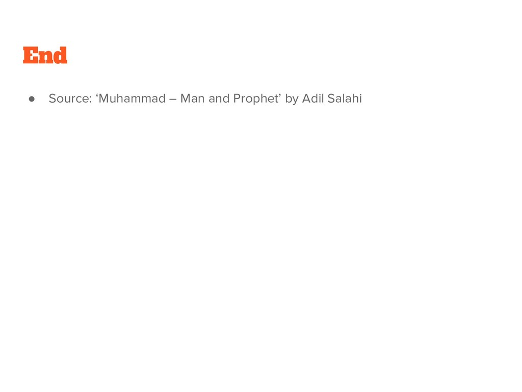 ● Source: 'Muhammad – Man and Prophet' by Adil ...