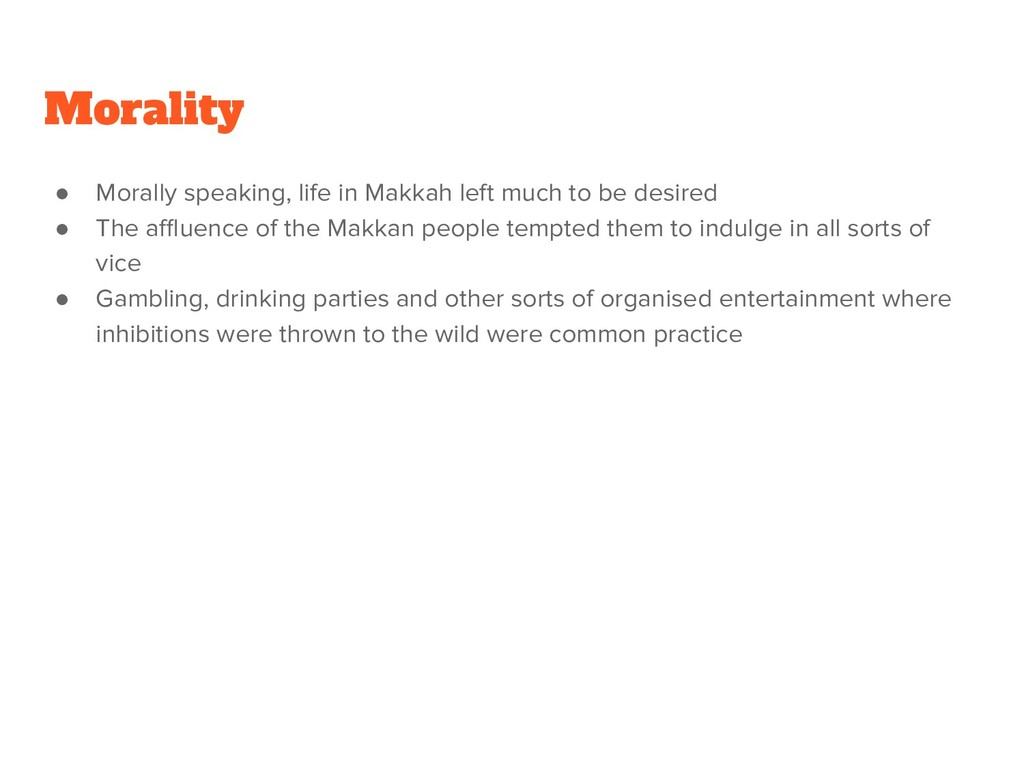 ● Morally speaking, life in Makkah left much to...
