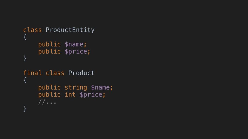 class ProductEntity { public $name; public $pr...