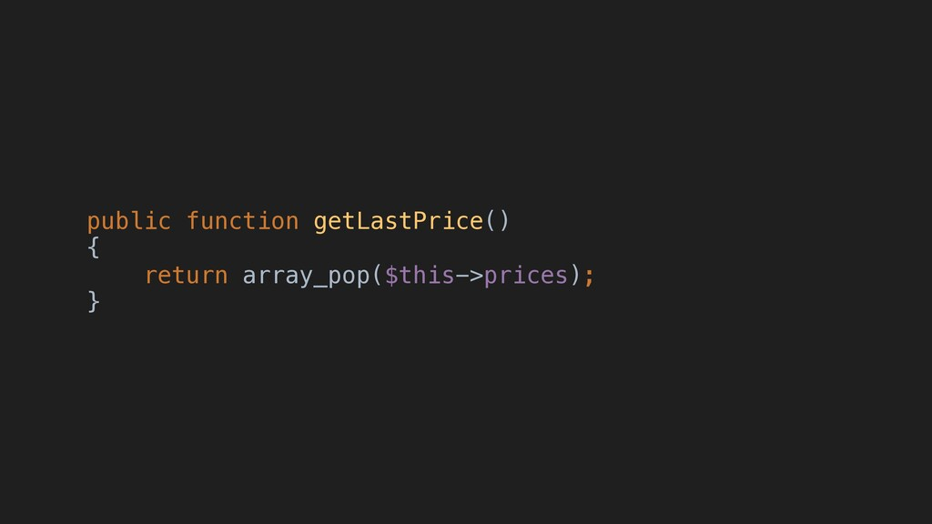 public function getLastPrice() { return array_p...
