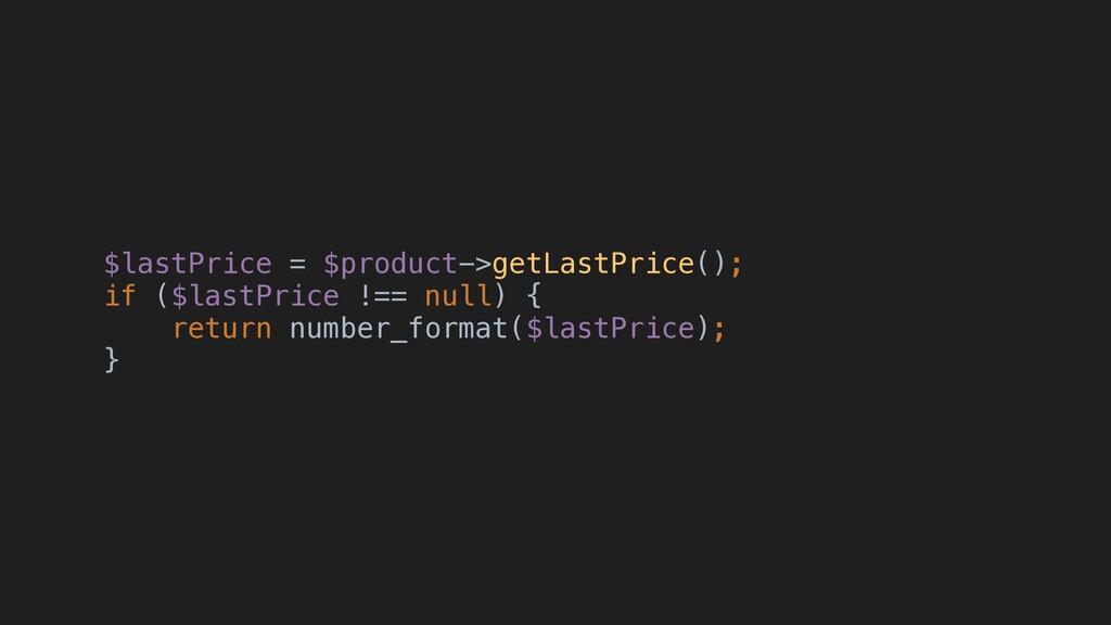 $lastPrice = $product->getLastPrice(); if ($las...