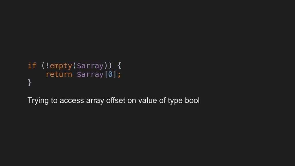if (!empty($array)) { return $array[0]; } Tryin...