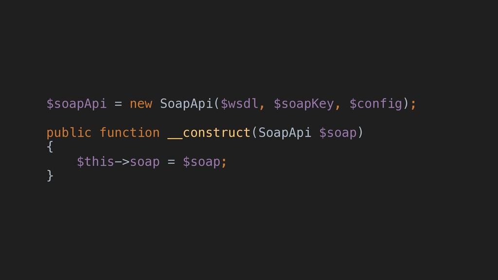 $soapApi = new SoapApi($wsdl, $soapKey, $config...