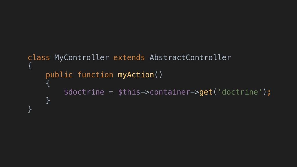 class MyController extends AbstractController {...