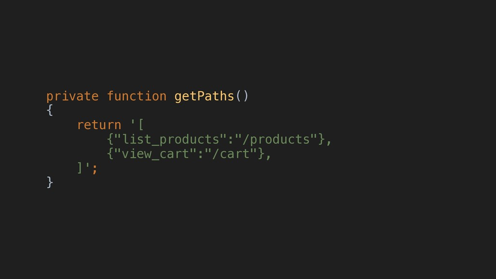 "private function getPaths() { return '[ {""list_..."