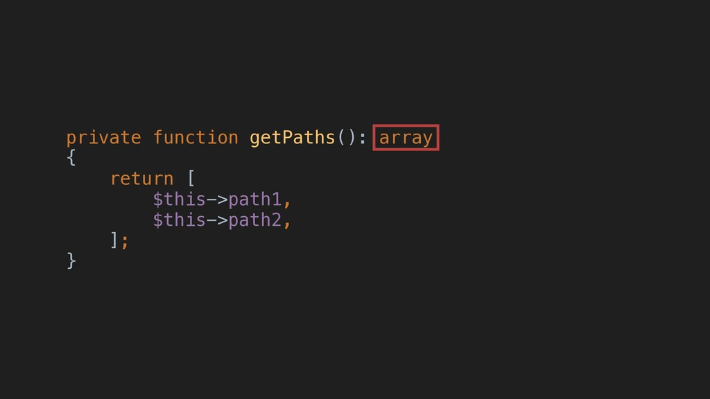 private function getPaths(): array { return [ $...