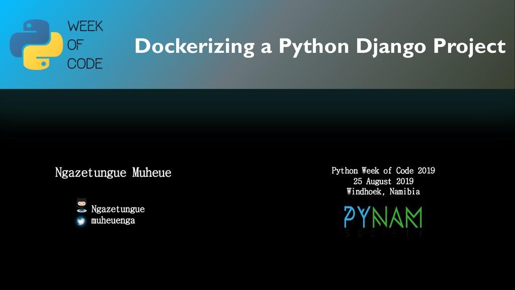 Dockerizing a Python Django Project Ngazetungue...