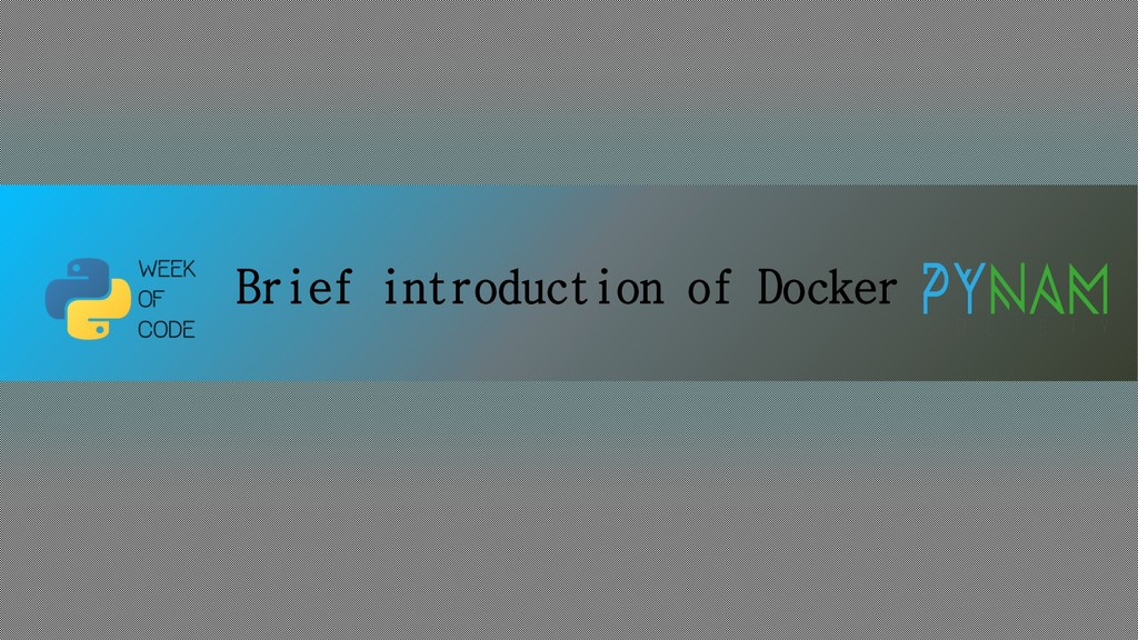 Brief introduction of Docker