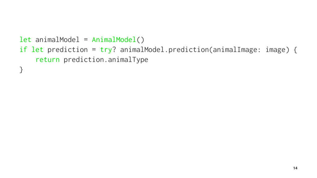 ɹ let animalModel = AnimalModel() if let predic...