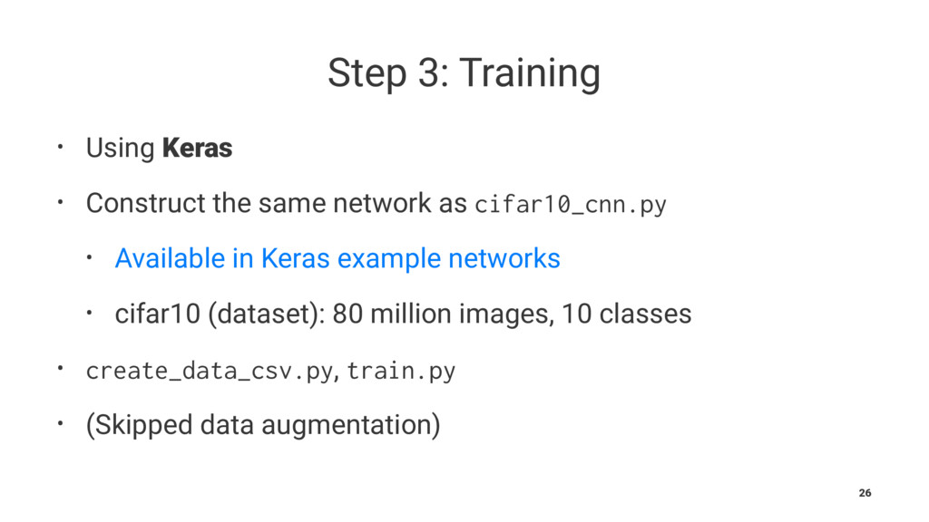 Step 3: Training • Using Keras • Construct the ...