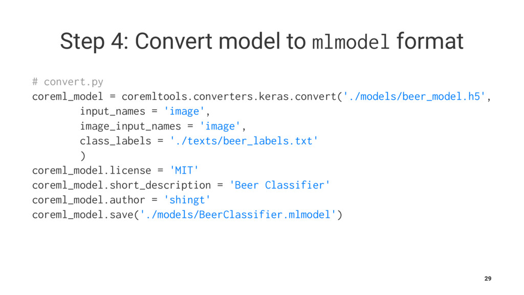 Step 4: Convert model to mlmodel format # conve...