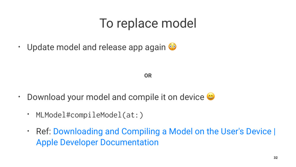 To replace model • Update model and release app...