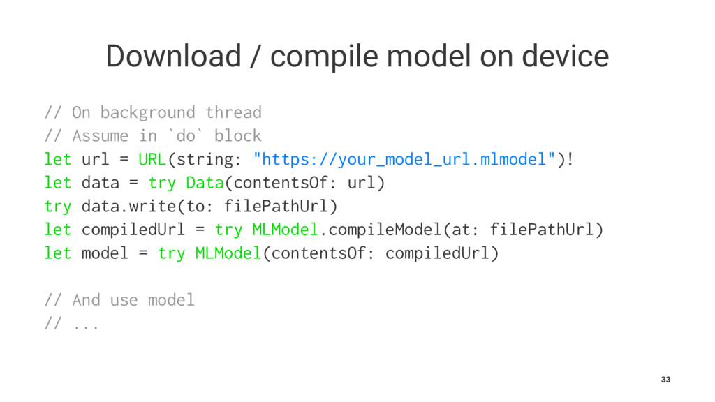 Download / compile model on device // On backgr...