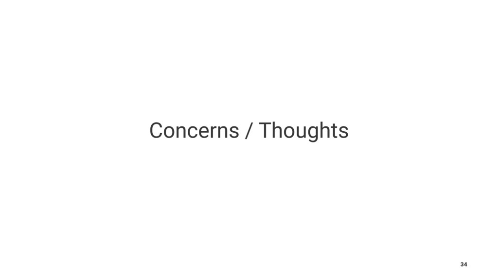 Concerns / Thoughts 34