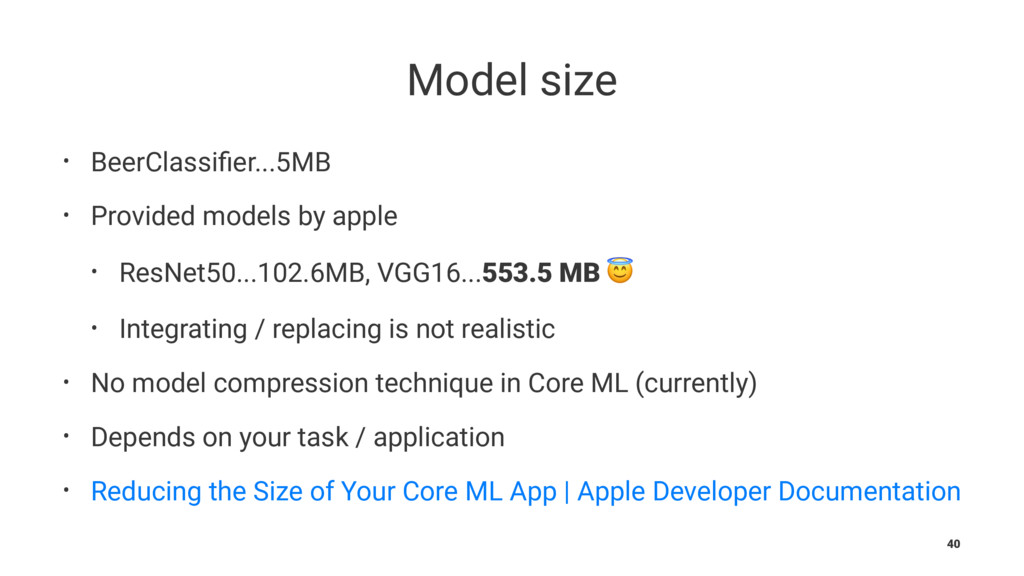 Model size • BeerClassifier...5MB • Provided mod...