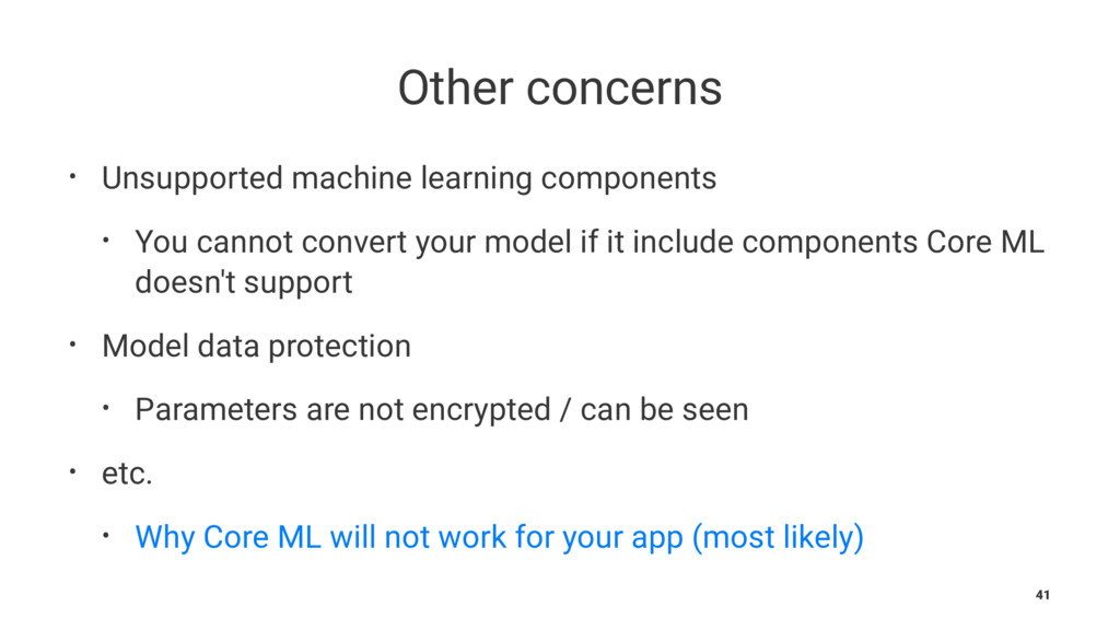 Other concerns • Unsupported machine learning c...