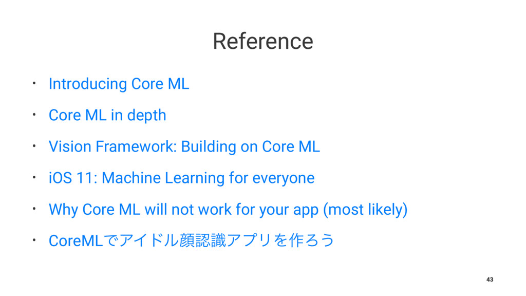 Reference • Introducing Core ML • Core ML in de...
