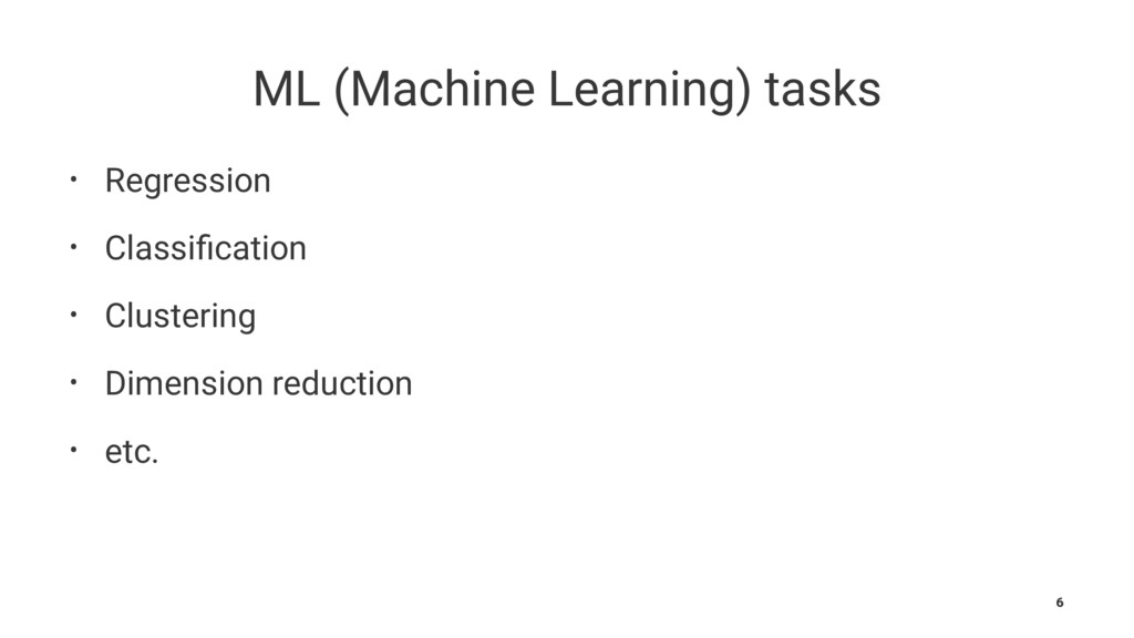 ML (Machine Learning) tasks • Regression • Clas...
