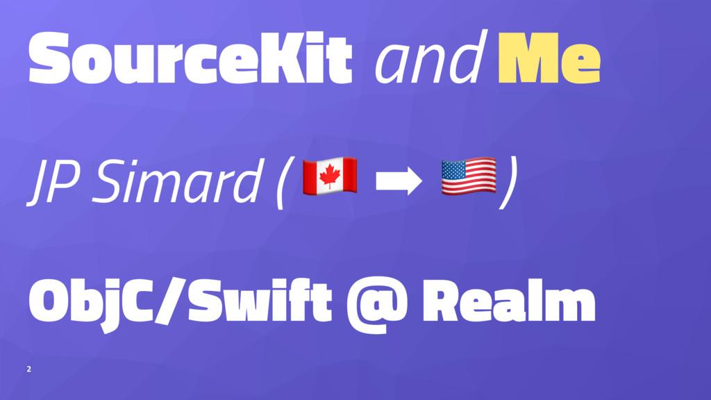 "SourceKit and Me JP Simard ( ! ➡ "") ObjC/Swift ..."