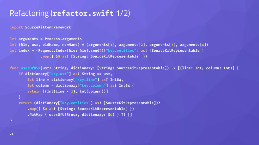 Refactoring (refactor.swift 1/2) import SourceK...
